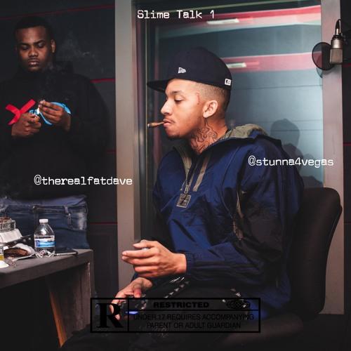 Slime Talk 1 - Stunna 4 Vegas x Fat Dave