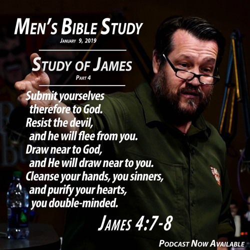 Study of James Pt. 4 - Men's Bible Study By Rick Burgess - Jan. 9, 2019