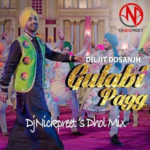 Gulabi Pagg_DjNickpreet Dhol Mix