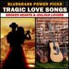 Bluegrass Tragic Love Songs