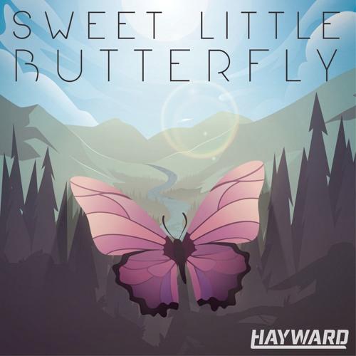 HAYWARD - Sweet Little Butterfly