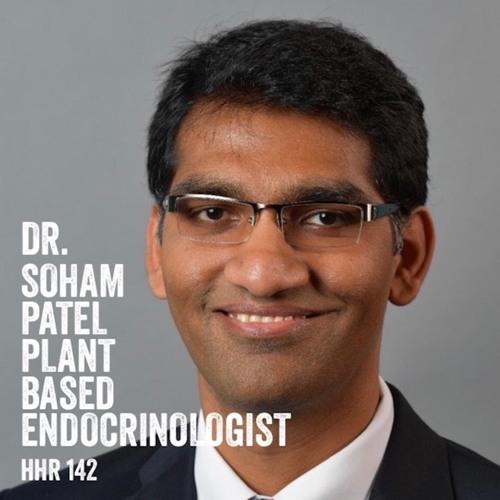 Dr. Soham Patel: Plant Based Endocrinologist
