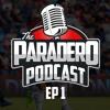 The Paradero Podcast: Episode 1