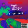 6 Feet Deep MISFiT x Dra$tik x Swipadolla x Ziggy D Prod. Anno Domini Nation
