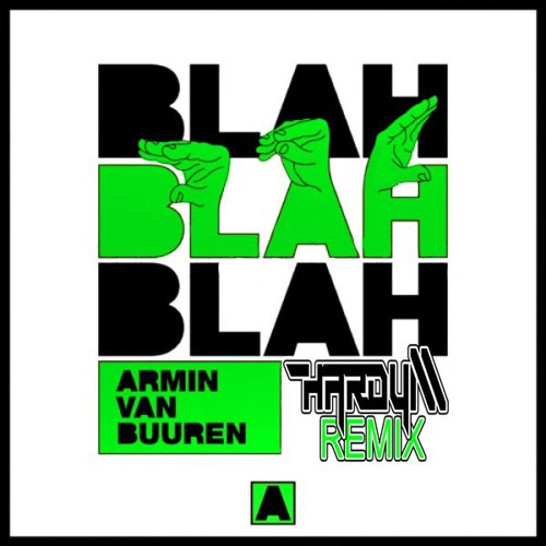 Armin Van Buuren - Blah Blah Blah (Hardy M Remix)[Master]