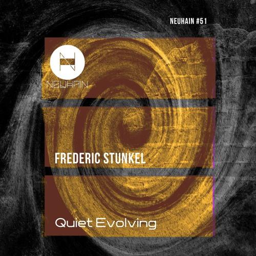 NHD051 - Frederic Stunkel - Quiet Evolving (EP)