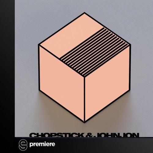 Premiere: Chopstick & Johnjon - Moving 3 - 5 - Suol