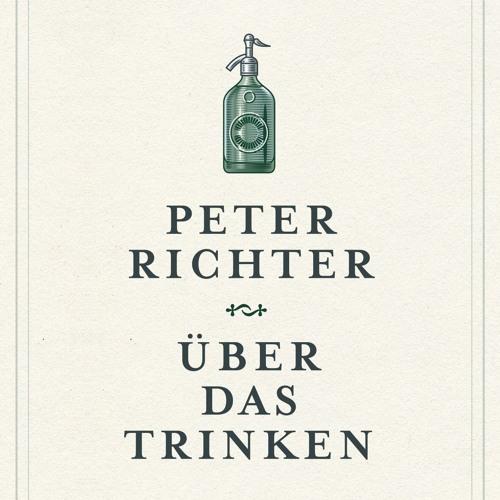 Anne Findeisen: Peter Richter - Über das Trinken