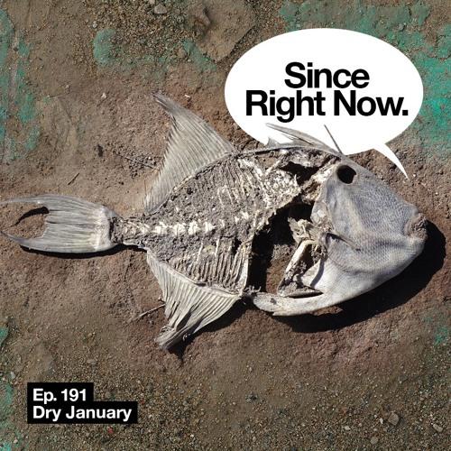 191: Dry January