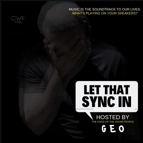 Let That Sync In Podcast- Hosted by Geo