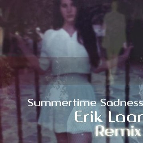 Lana Del Rey - Summertime Sadness (Erik Laar Remix)