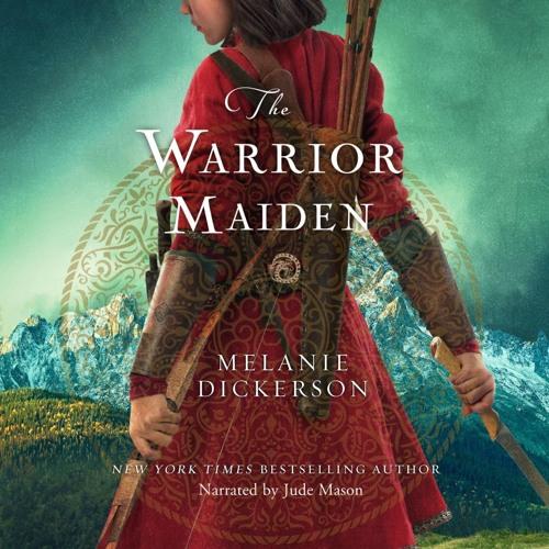 WARRIOR MAIDEN by Melanie Dickerson