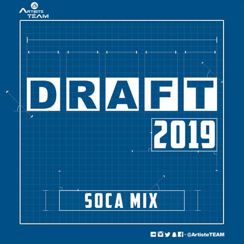 Draft 2019 (Soca Mix)