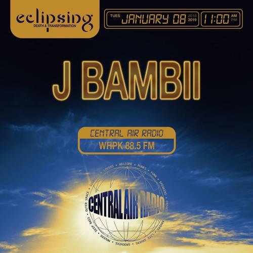 CENTRAL AIR RADIO x ECLIPSING FESTIVAL 002: J BAMBII