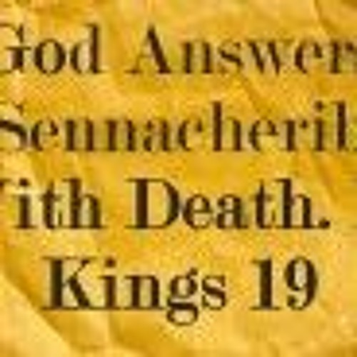 God Answers Sennacherib With Death. II Kings 19