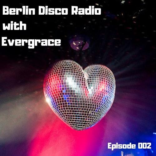 Berlin Disco Radio 002 (Evergrace)