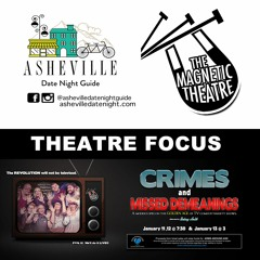 """Episode 8. """"Theatre Focus: Crimes and Missed Demeanings"""" January 11 – 13"""