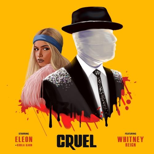 Cruel (feat. Whitney Reign)