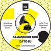 Gramophone Soul - DJ To DJ [FREE DOWNLOAD]