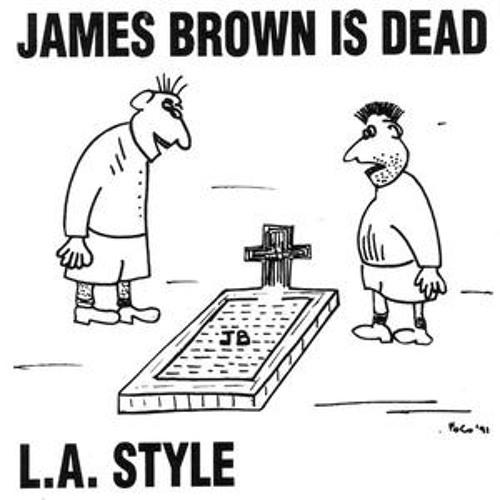 LA style - James brown is dead (DJ Francois 2019  refixx)