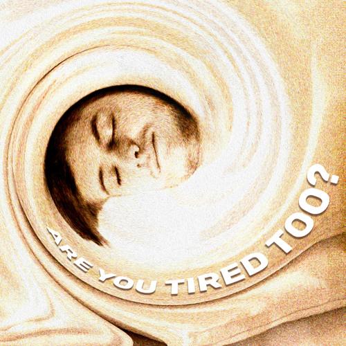 Edwin Organ - Are You Tired Too?