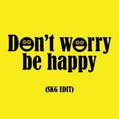 Bobby McFerrin - Dont Worry Be Happy (SKG Remix)