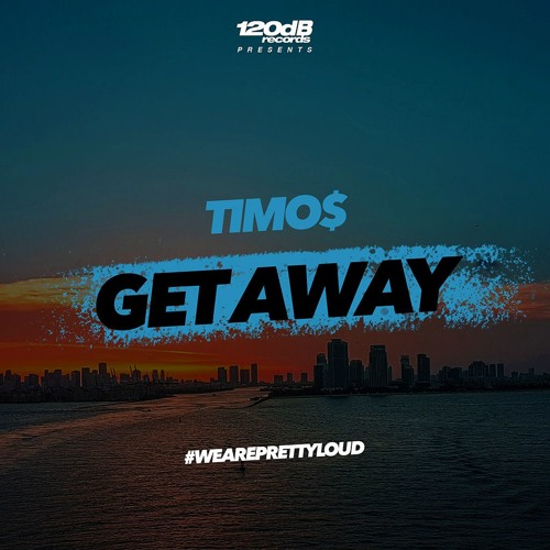 Timo$ - Get Away (Preview) [OUT NOW]