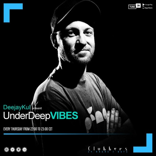 Clubbers Radio || Under Deep Vibes With DeejayKul # 12 ||
