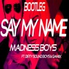 Download David Guetta, Bebe Rexha, J Balvin - Say My Name (MADNESS BOYS, DIRTY SOUND BOYS & GAMIIX BOOTLEG) Mp3