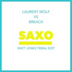 LAURENT WOLF - SAXO ( TRIBAL MATT JONES EDIT )