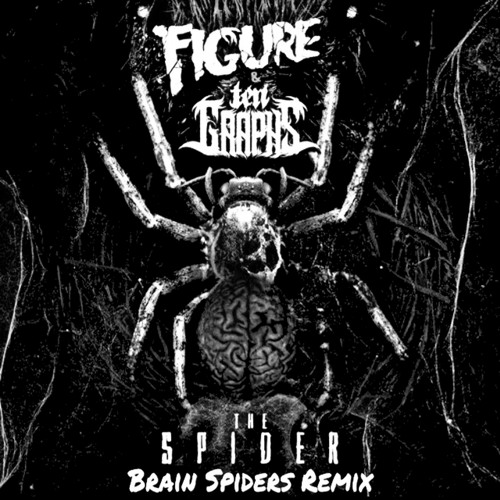 Figure & TenGraphs- The Spider (Brain Spiders Bootleg)