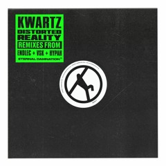 Kwartz - Distorted Reality (Remixes from VSK, Endlec & Hypah) [Eternal Damnation]