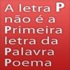 A letra p não é primeira letra da palavra poema