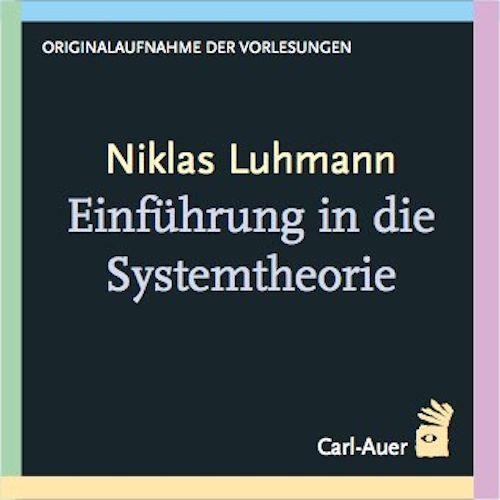 Niklas Luhmann: Einführung in die Systemtheorie