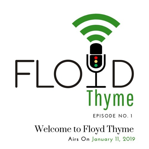 Episode 01: Welcome to Floyd Thyme