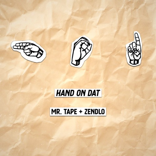 Mr. Tape & Zendlo - Hand On Dat