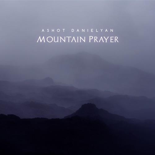 Ashot Danielyan - Mountain Prayer