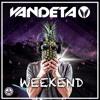 Vandeta - Weekend ★FREE DOWNLOAD★