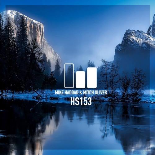 HS 153   Mitch Oliver b2b Mike Haddad