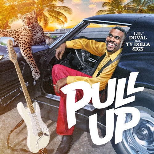 Lil Duval - Pull Up (feat. Ty Dolla $ign)