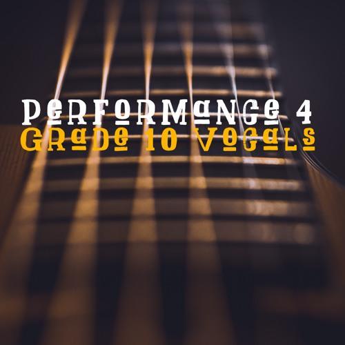 Performance 4 - Grade 10 Vocal Music - Semester 1 2018-19
