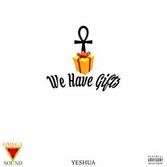 WE Have Gifts (Prod by og abi)