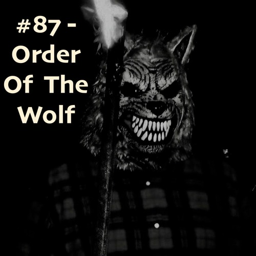 #87 - Order Of The Wolf