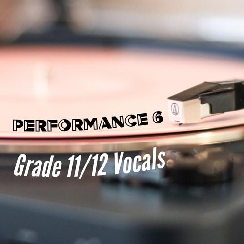 Performance 6 - Grade 11/12 Vocals - Semester 1 2018-19