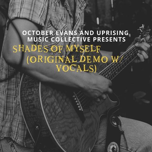 Shades Of Myself (Original Demo with Vocals)