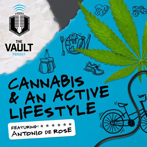 Cannabis and Leading an Active Lifestyle ft. Antonio De Rose