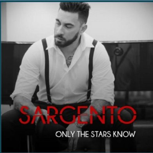 """Sargento - """"Only The Stars Know"""""""