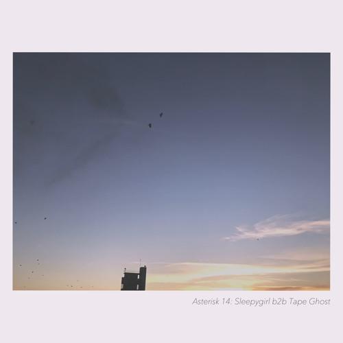 Asterisk 14: sleepygirl b2b Tape Ghost by sleepygirl | Free