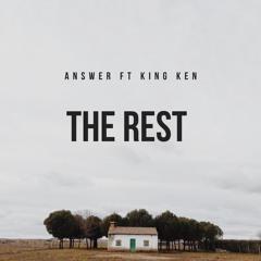 Answr-The Rest ft King Ken