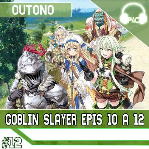 PodAnimeCast - Goblin Slayer Episódio 10 A 12 (final)
